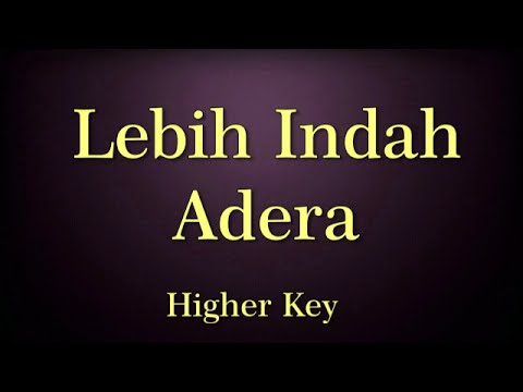 Lebih Indah Adera Karaoke Higher Key