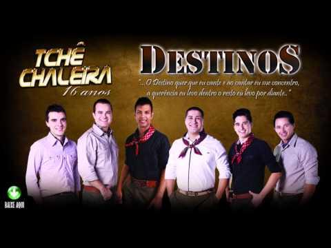 Tchê Chaleira - DESTINOS(Oficial 2014)