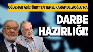 OĞUZHAN ASİLTÜRK'DEN TEMEL KARAMOLLAOĞLU'NA DARBE HAZIRLIĞI!