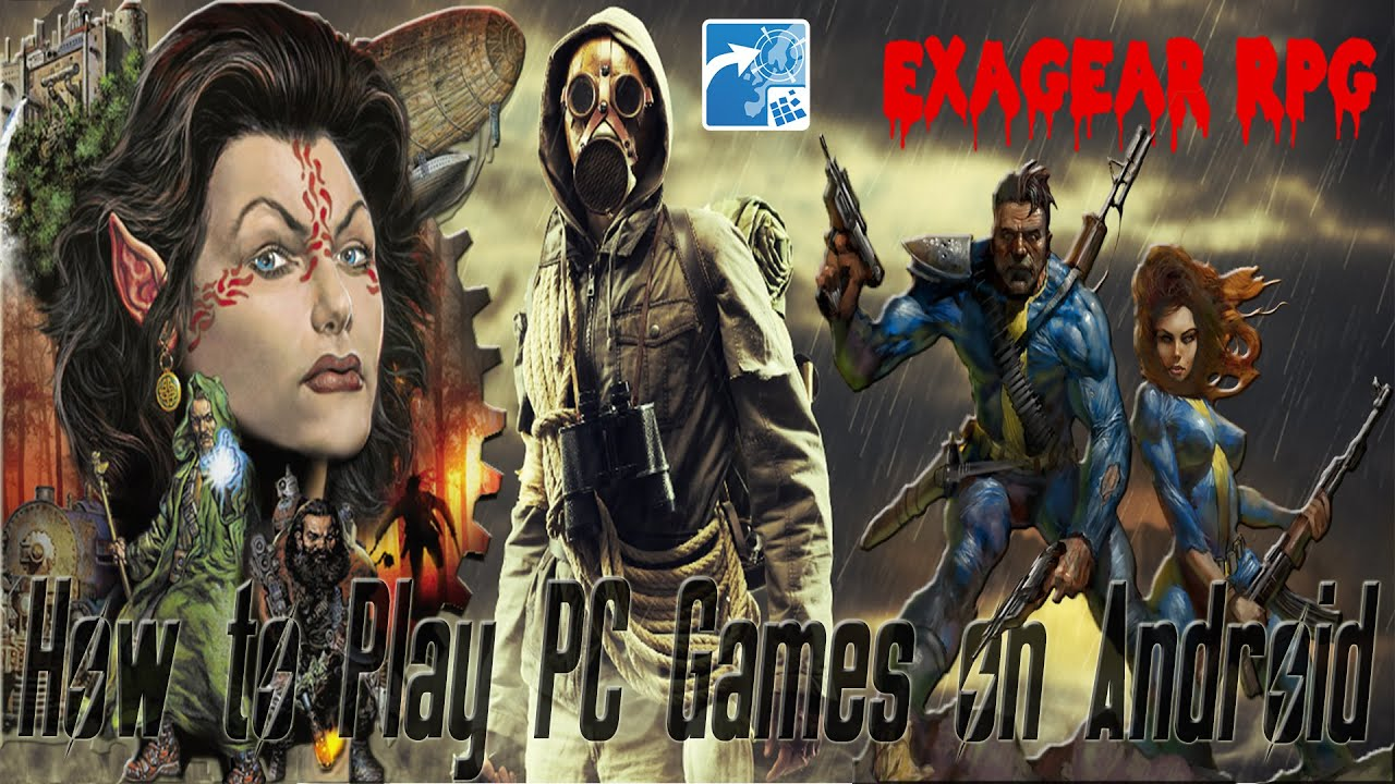 How to Play PC Games on Android with ExaGear RPG/Strategies