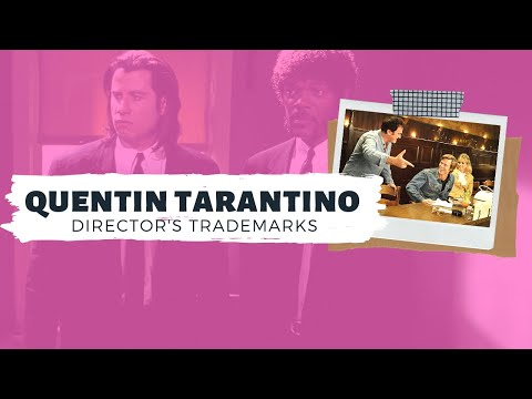 A Guide to Quentin Tarantino Films | DIRECTOR'S TRADEMARKS