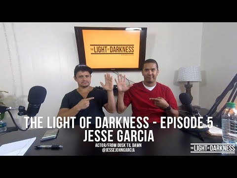 The Light of Darkness Episode 5  Jesse Garcia ActorFrom Dusk till Dawn