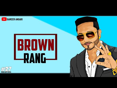 brown-rang- -yo-yo-honey-singh- -whatsapp-status- -sameer-ansari- 