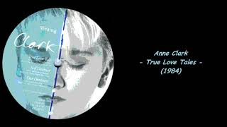 Watch Anne Clark True Love Tales video
