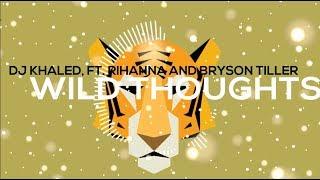 """DJ Khaled -""""Wild Thoughts"""" Ft. Rihanna and Bryson Tiller [Bass Boosted] (HD)"""