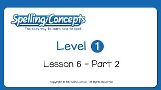 Spelling Concepts, Level 1 - Lesson 6, Part 2