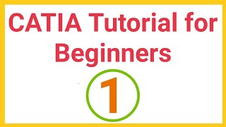 CATIA Tutorials for Beginners - 1 | CATIA Sketcher Tutorial