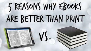 5 Reasons Why eBooks Are Better Than Print (#TeamDigital)