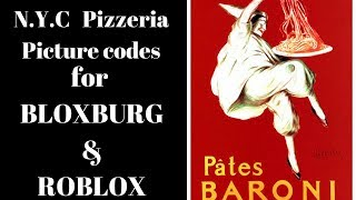 Bloxburg and Roblox Picture codes ( N.Y.C Pizzeria)