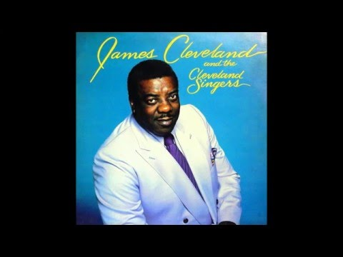 The Last Mile Of The Way-James Cleveland & The Cleveland Singers