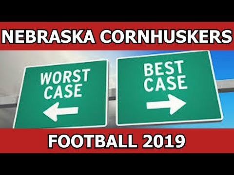 NEBRASKA CORNHUSKERS 2019 COLLEGE FOOTBALL BEST CASE WORST CASE REGULAR SEASON