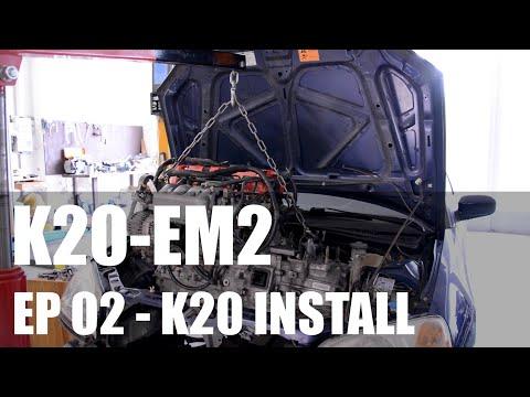 K20-EM2 Swap - EP. 02 K20 Install