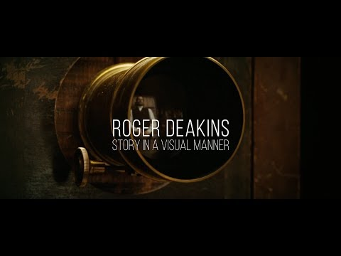 Roger Deakins  Story in a Visual Manner