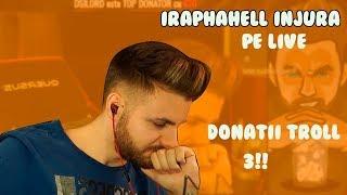 iRaphahell injura pe live! Donatii troll 3