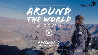"[Ep 7] Around the World with Rhys Lawrey | ""New Zealand & USA"" 