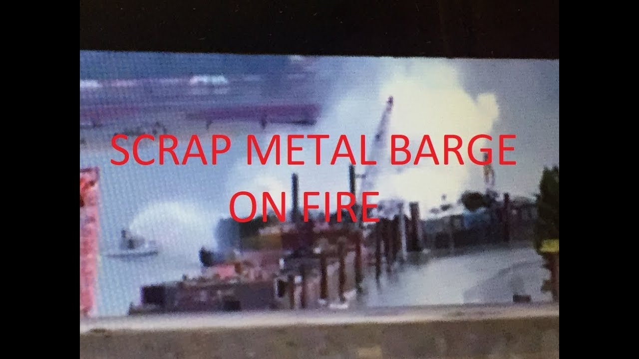 Loaded Scrap Metal Barge On Fire More Street Scrapping YouTube - Schnitzer scrap yard