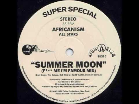 Africanism All Stars - Summer Moon (F*** Me I'm Famous Mix)