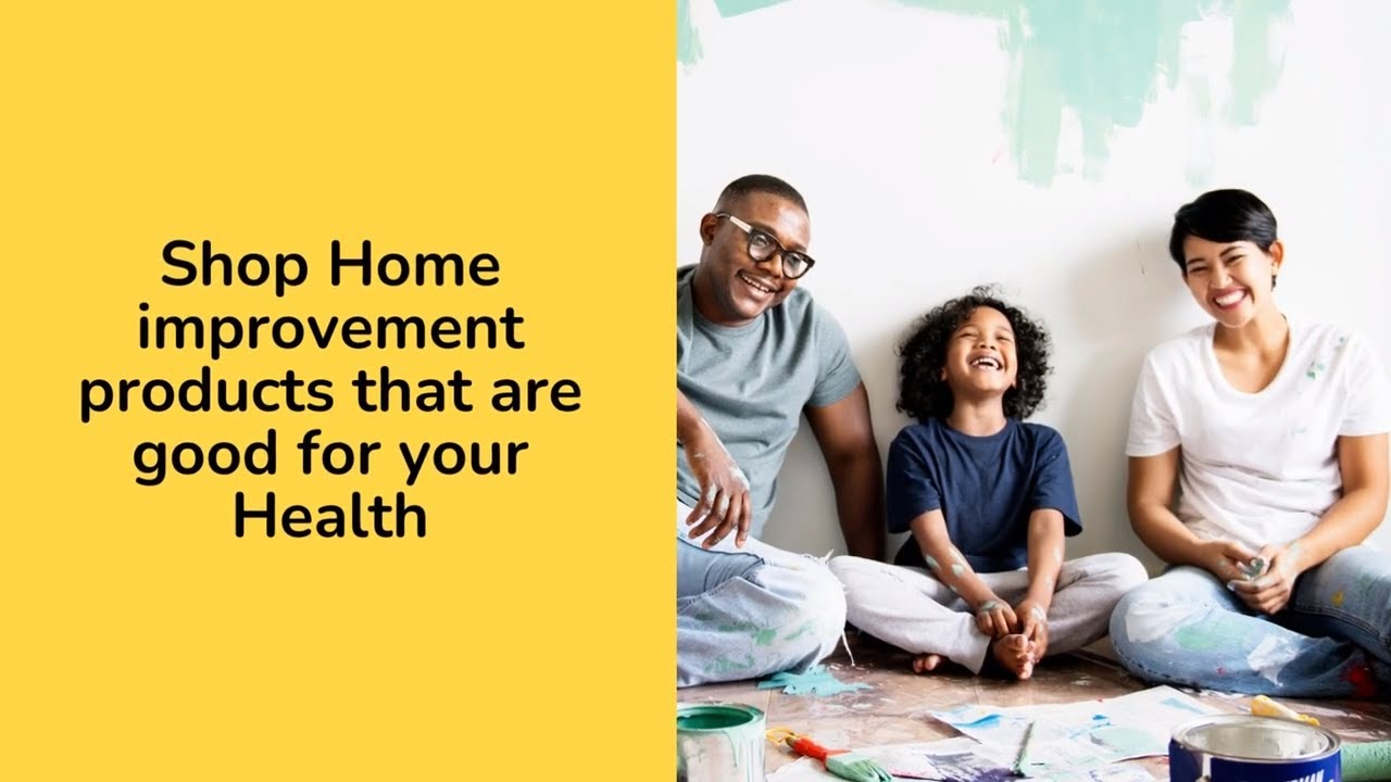 Shop Home Improvement products that benefit your Health, your Wealth and the Planet.
