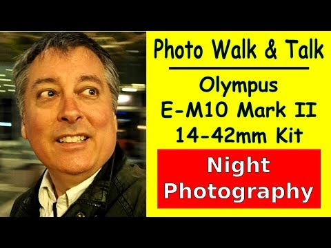 Olympus E-M10 II + 14-42mm Kit Lens: Night Photography Photo Walk ep.207