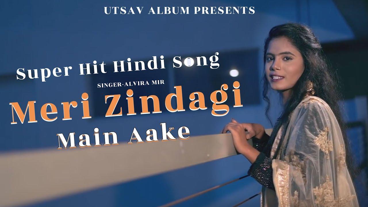 Alvira Mir-Tu Ne Zindgi Main Aake Zindgi Badaldi-Rab Kare Tujhko Bhi Pyaar Ho Jaaye-Hit Hindi Song