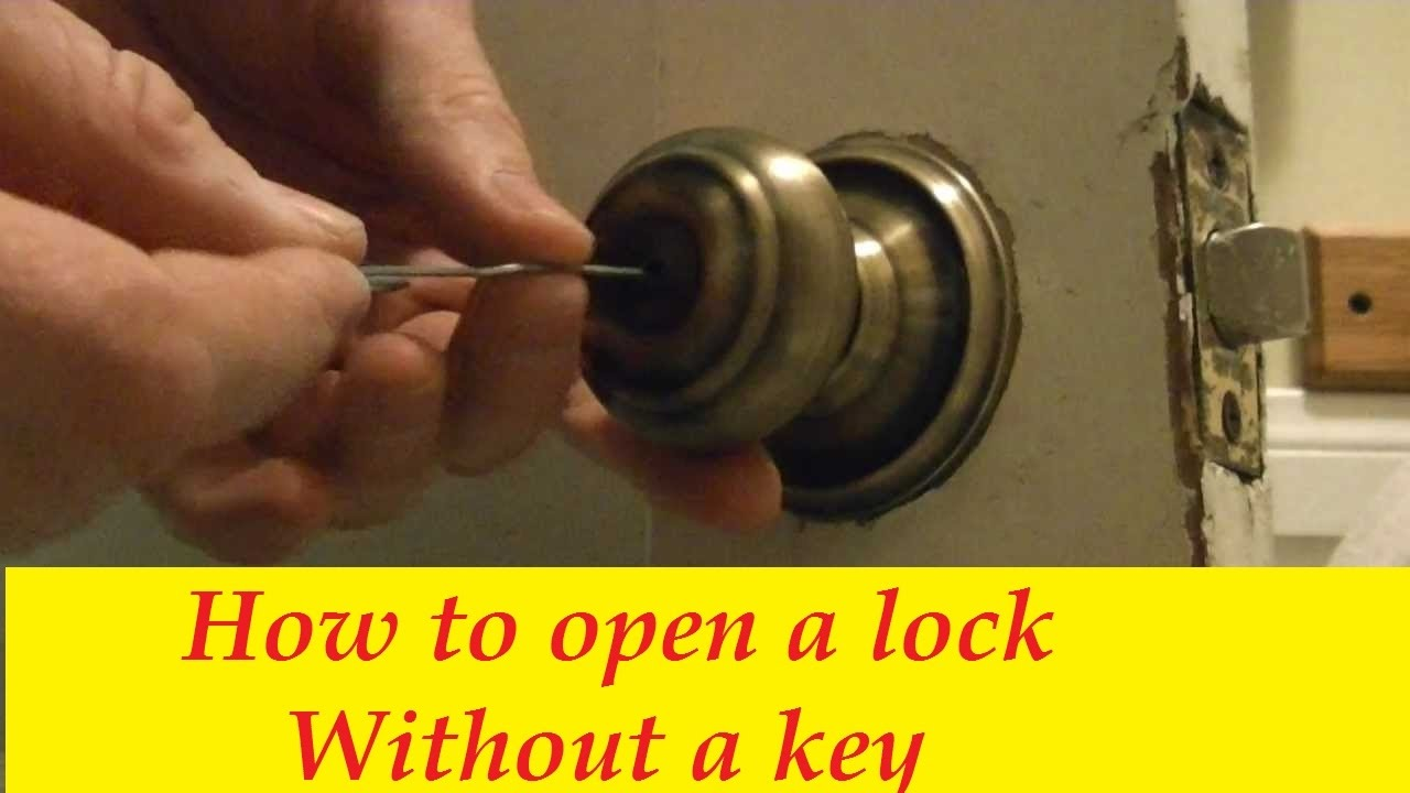 How To Open A Lock Without A Key, Ways To Open A Locked Door Without A Key, How  Open A Locked Door