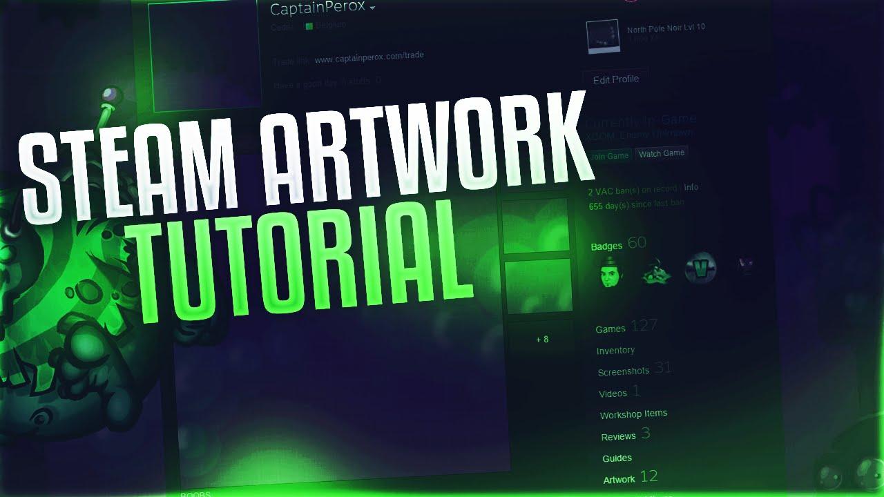 steam artwork tutorial pimp your steam profile youtube. Black Bedroom Furniture Sets. Home Design Ideas