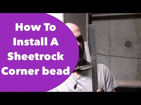 How To Install A Sheetrock Corner bead