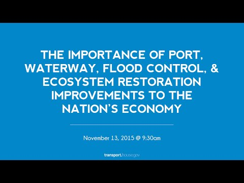 Roundtable: The Importance of Port, Waterway, Flood Control, & Ecosystem Restoration Improvements