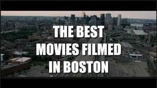 The Five Best Movies Filmed in Boston , What are yours?