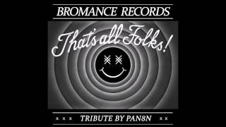BROMANCE RECORDS TRIBUTE MIX | PAN8N