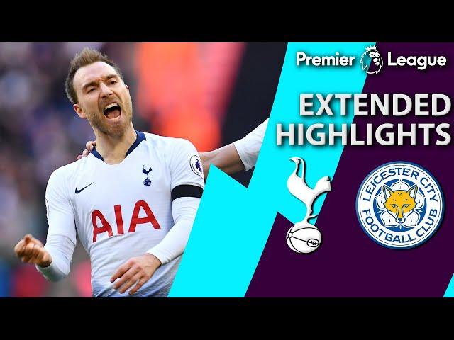 Tottenham v. Leicester City | PREMIER LEAGUE EXTENDED HIGHLIGHTS | 2/10/19 | NBC Sports