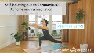Moving Meditation Workout for Self-Isolation - Psalm 91 (including warm up)