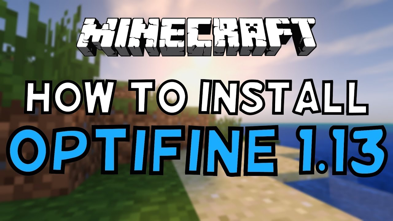 How To Install Optifine For Minecraft 1 13! (2019)
