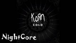 -- Night Core -- Korn - Cold (Official)
