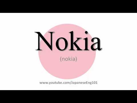 How to Pronounce Nokia
