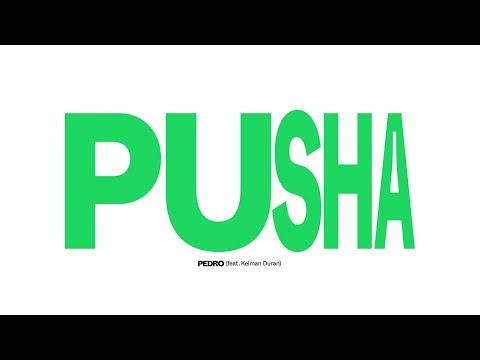 PEDRO & Kelman Duran - Pusha mp3 baixar