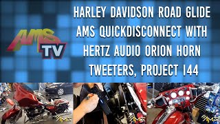 Harley Davidson Road Glide AMS Quickdisconnect with Hertz Audio Orion Horn Tweeters, Project 144