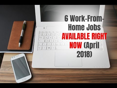 6 Work-From-Home Jobs Available Right Now (April 2018)