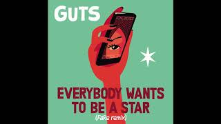 GUTS - Everybody Wants to Be a Star (FaRe Remix)