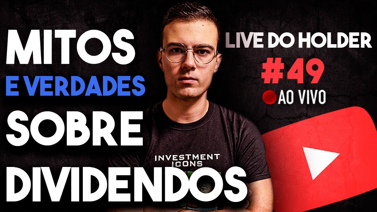 Live do Holder #49 - MITOS E VERDADES SOBRE DIVIDENDOS