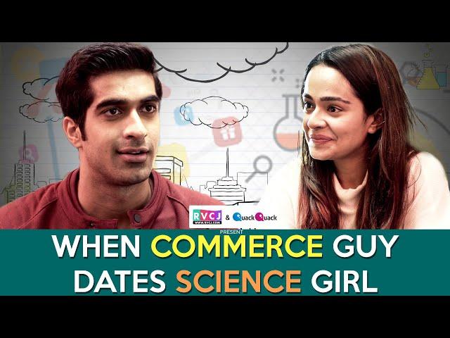 When Commerce Guy Dates Science Girl (कॉमर्स vs साइंस )| ft. Apoorva Arora & Keshav Sadhna  | RVCJ