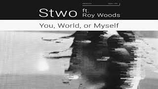 Stwo - You, World, or Myself feat. Roy Woods [Ultra Music]