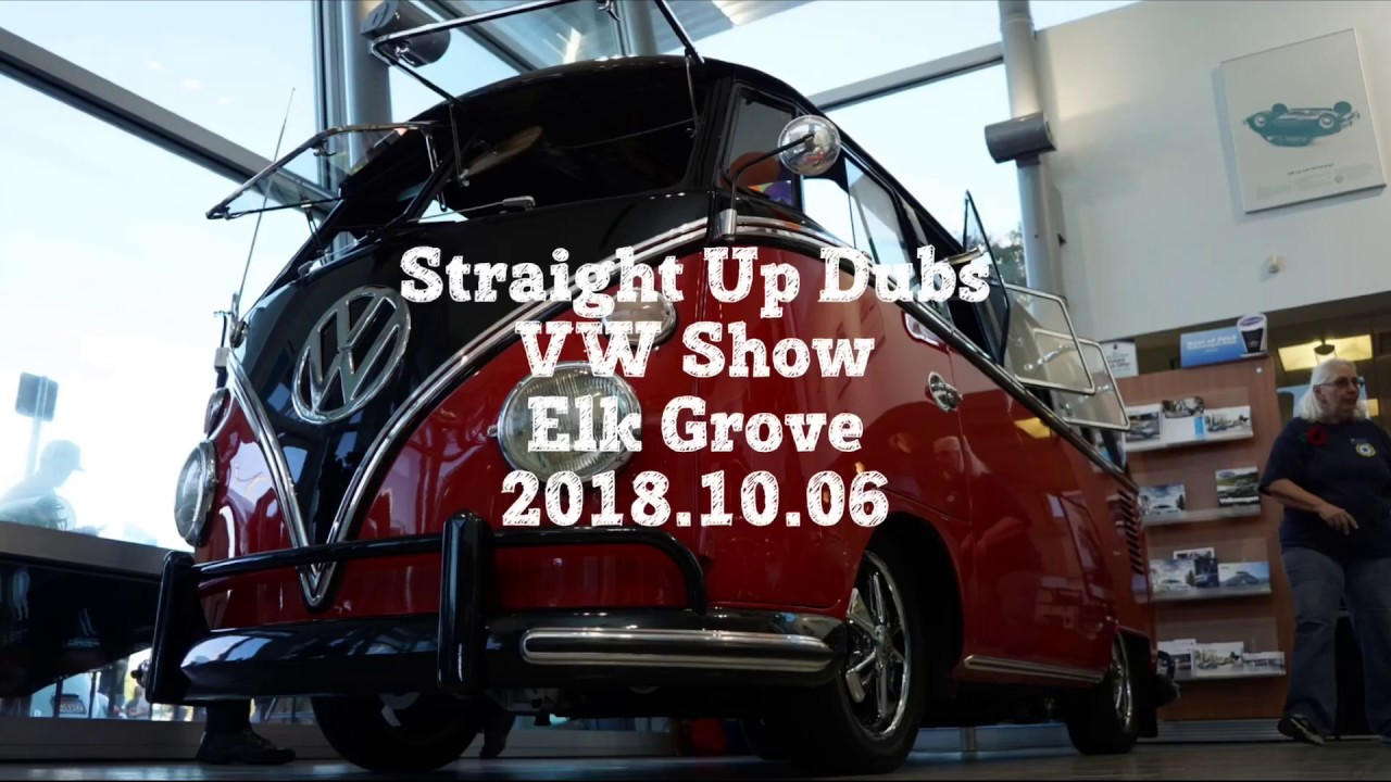 Elk Grove Vw >> Straight Up Dubs Vw Show Sacramento Elk Grove 2018 10 06