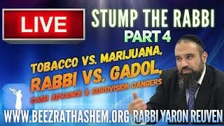 STUMP THE RABBI (4) Tobacco vs. Marijuana, Rabbi vs. Gadol, Cash Advance & Eurovision Dangers