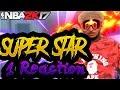 SUPERSTAR 1 REACTION      I LOST MY SUPERSTAR A GAME AFTER     NBA 2K17