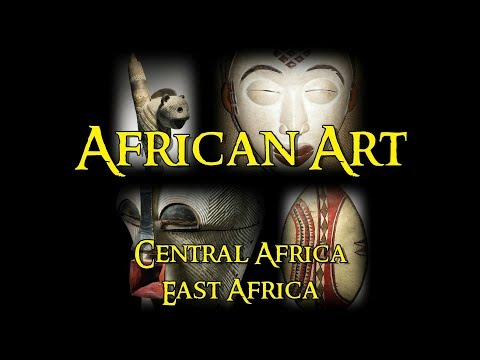 African Art - 4 Central Africa and East Africa