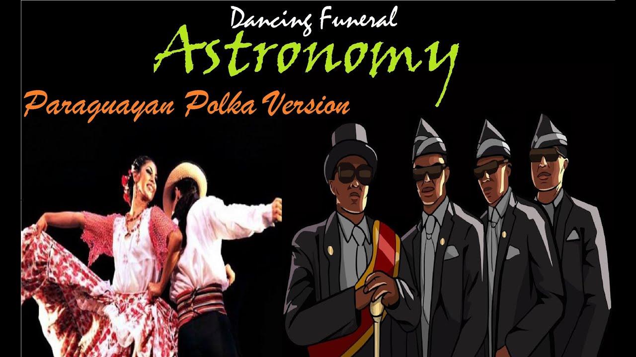 Vicetone - Astronomy (Coffin Dance) [Paraguayan Polka