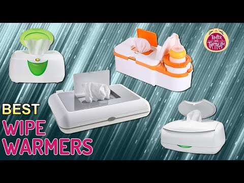 8 Best Baby Wipe Warmers in 2018 – The Complete Guide