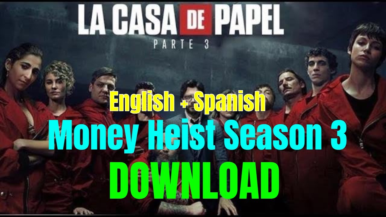 Money Heist (La Casa De Papel) Season 3 Free Download 720p