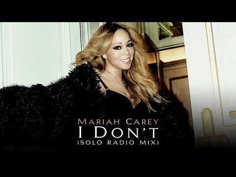[RARE] Mariah Carey - I Don't (Solo Radio Mix)